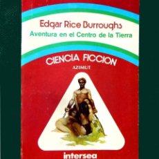 Libros de segunda mano: AVENTURA EN EL CENTRO DE LA TIERRA, EDGAR RICE BURROUGHS, CICLO PELLUCIDAR - 1, INTERSEA 1976. Lote 102835003