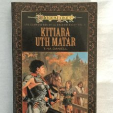 Libros de segunda mano: COMPAÑEROS DE LA DRAGONLANCE VOL 3 KITIARA UTH MATAR. TINA DANIELL. TIMUN MAS. Lote 103350387