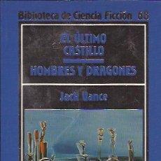 Libros de segunda mano: NOVELA-EL ULTIMO CASTILLO JACK VANCE HOMBRES Y DRAGONES BIBLIOTECA CIENCIA FICCION 68. Lote 103377011