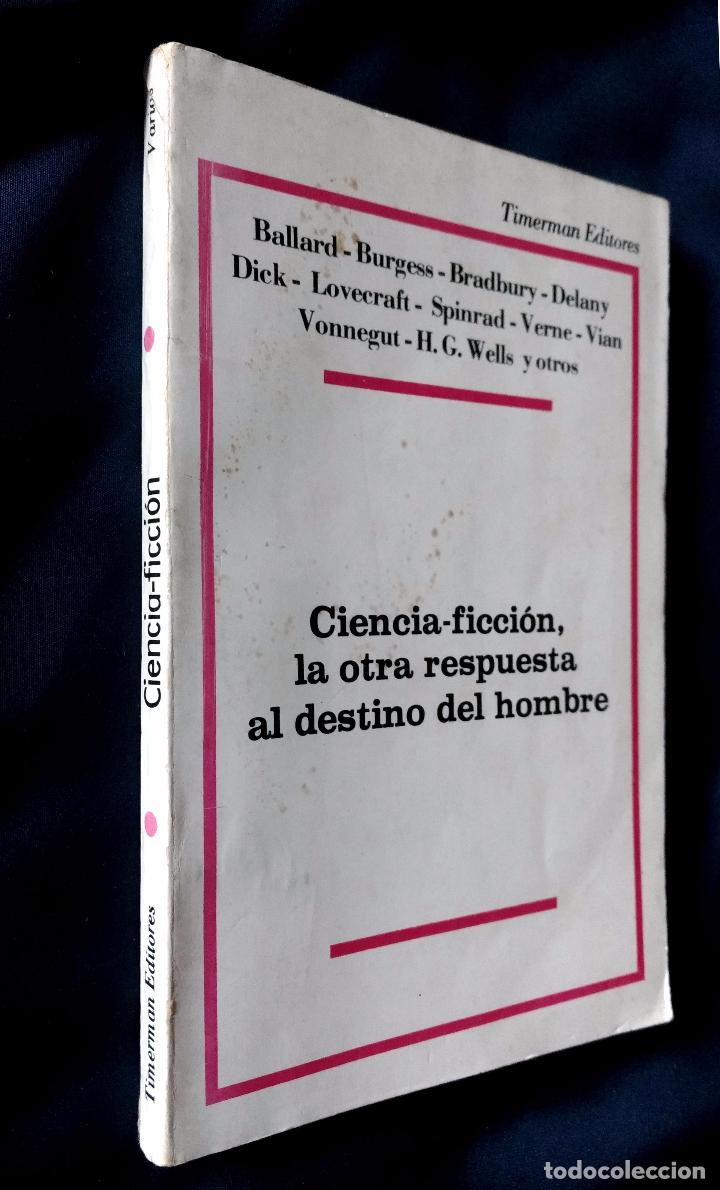 CIENCIA-FICCION, LA OTRA RESPUESTA AL DESTINO DEL HOMBRE | TIMERMAN EDITORES | 1976 (1ª ED.) (Libros de Segunda Mano (posteriores a 1936) - Literatura - Narrativa - Ciencia Ficción y Fantasía)