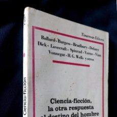 Libros de segunda mano: CIENCIA-FICCION, LA OTRA RESPUESTA AL DESTINO DEL HOMBRE | TIMERMAN EDITORES | 1976 (1ª ED.). Lote 103463075