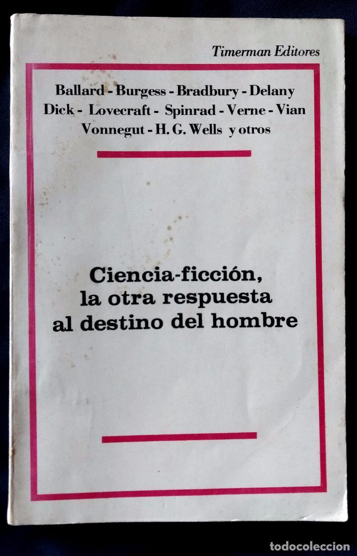 Libros de segunda mano: CIENCIA-FICCION, LA OTRA RESPUESTA AL DESTINO DEL HOMBRE | TIMERMAN EDITORES | 1976 (1ª ED.) - Foto 4 - 103463075