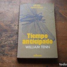 Libros de segunda mano: TIEMPO ANTICIPADO, WILLIAM TENN, EDHASA NEBULAE, 1978. Lote 103823507
