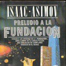 Libros de segunda mano: ISAAC ASIMOV : PRELUDIO A LA FUNDACIÓN (PLAZA JANÉS, 1988) . Lote 103952827