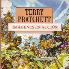 Libros de segunda mano: IMAGENES EN ACCION TERRY PRATCHETT DEBOLSILLO. Lote 104015431
