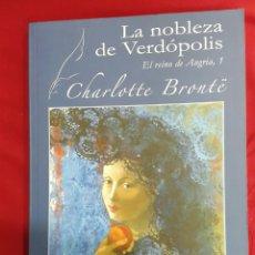 Libros de segunda mano: LA NOBLEZA DE VERDÓPOLIS CHARLOTTE BRONTE EL REINO DE ANGRIA 1. Lote 104204130