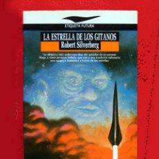 Libros de segunda mano: LA ESTRELLA DE LOS GITANOS, DE ROBERT SILVERBERG, EDICIONES JÚCAR,1ª EDICION 1989. Lote 104475587