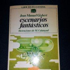 Libros de segunda mano: ESCENARIOS FANTÁSTICOS - JOAN MANUEL GISBERT - ILUSTRACIONES DE MANUEL CALATAYUD. Lote 104563111