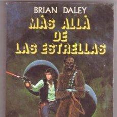 Libros de segunda mano: MAS ALLÁ DE LAS ESTRELLAS - BRIAN DALEY - ARGOS VERGARA LA GUERRA DE LAS GALAXIAS - GEORGE LUCAS. Lote 104740259