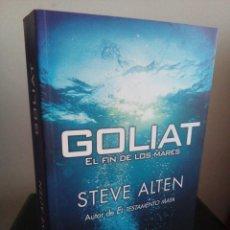 Libros de segunda mano: GOLIAT - EL FIN DE LOS MARES - STEVE ALTEN. Lote 105071043
