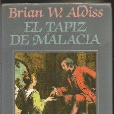 Libros de segunda mano: BRIAN W. ALDISS. EL TAPIZ DE MALACIA. MINOTAURO. Lote 105313271