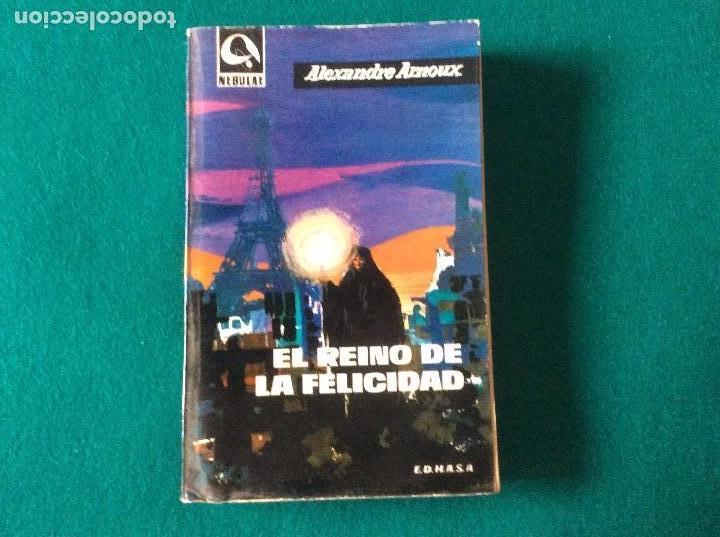 EL REINO DE LA FELICIDAD DE ALEXANDRE ARNOUX E.D.H.A.S.A. AÑO 1962 NEBULAE Nº 81 (Libros de Segunda Mano (posteriores a 1936) - Literatura - Narrativa - Ciencia Ficción y Fantasía)