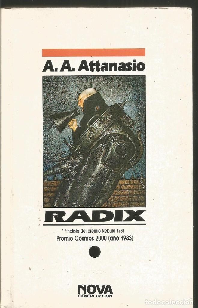 A.A. ATTANASIO. RADIX. NOVA (Libros de Segunda Mano (posteriores a 1936) - Literatura - Narrativa - Ciencia Ficción y Fantasía)