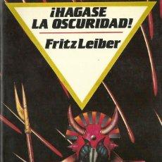 Libros de segunda mano: FRITZ LEIBER-HÁGASE LA OSCURIDAD.EDICIONES B.1987.. Lote 106055711