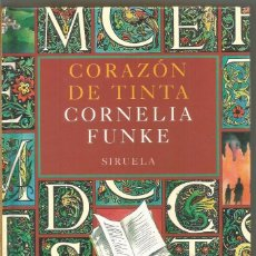 Libros de segunda mano: CORNELIA FUNKE. CORAZON DE TINTA. SIRUELA. Lote 106573507