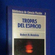 Libros de segunda mano: ROBERT A. HEINLEIN: TROPAS DEL ESPACIO. Lote 106587507