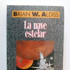 Libros de segunda mano: LA NAVE ESTELAR DE BRIAN W. ALDISS. Lote 106588379