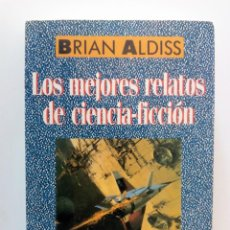 Libros de segunda mano: LOS MEJORES RELATOS DE CIENCIA-FICCION DE BRIAN W. ALDISS 22 RELATOS. Lote 106589139