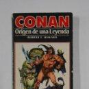 Libros de segunda mano: CONAN ORIGEN DE UNA LEYENDA. ROBERT E. HOWARD. EDICIONES FORUM Nº 1. TDK325. Lote 154310514