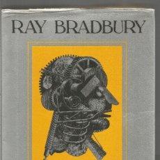 Libros de segunda mano: RAY BRADBURY. LAS MAQUINARIAS DE LA ALEGRIA. MINOTAURO. Lote 107761284