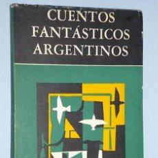Libros de segunda mano: CUENTOS FANTÁSTICOS ARGENTINOS. Lote 108185711