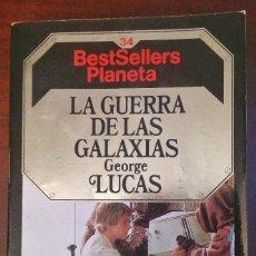 Libros de segunda mano: NOVELA STAR WARS: LA GUERRA DE LAS GALAXIAS - GEORGE LUCAS; COL. BESTSELLERS PLANETA. Lote 108755559