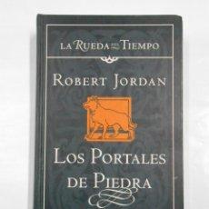 Libros de segunda mano: LOS PORTALES DE PIEDRA. - ROBERT JORDAN. LA RUEDA DEL TIEMPO Nº 7. - TIMUN MAS. TDK200. Lote 108830631