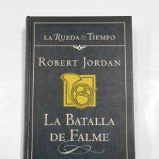 Libros de segunda mano: LA BATALLA DE FALME. ROBERT JORDAN. LA RUEDA DEL TIEMPO Nº 4. TIMUN MAS. TDK200. Lote 108862607