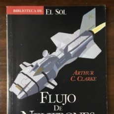 Libros de segunda mano: FLUJO DE NEUTRONES. C. CLARKE, ARTHUR. BIBLIOTECA DE EL SOL. Nº 101. A-BIBLIOSOL-101,3. Lote 109356418