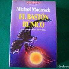 Libros de segunda mano: EL BASTÓN RÚNICO - MICHAEL MOORCOCK -GRAN FANTASY - EDITORIAL MARTINEZ ROCA S.A. AÑO 1989. Lote 109452191