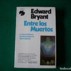 Libros de segunda mano: ENTRE LOS MUERTOS - EDWARD BRYANT - COLECCIÓN FÉNIX - ADIAX AÑO 1982 . Lote 109490699