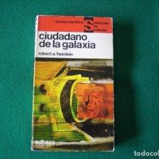 Libros de segunda mano: CIUDADANO DE LA GALAXIA -ROBERT A. HEINLEIN - SELECCIÓN NEBULAE - E.D.H.A.S.A. AÑO 1964. Lote 109491215