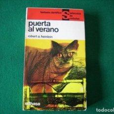 Libros de segunda mano: PUERTA AL VERANO - ROBERT A. HEINLEIN -SELECCIÓN NEBULAE E.D.H.A.S.A. AÑO 1966. Lote 109491559
