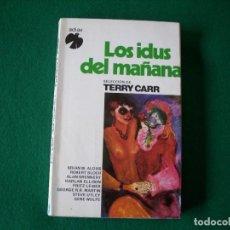 Libros de segunda mano: LOS IDUS DEL MAÑANA -TERRY CARR - COLECCIÓN FÉNIX- ADIAX S.A. AÑO 1982. Lote 109499059