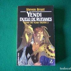 Libros de segunda mano: YENDI DUELO DE RUFIANES - STEVEN BRUST - EDICIONES MARTINEZ ROCA S.A. AÑO 1995. Lote 109501895