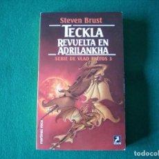 Libros de segunda mano: TECKLA REVUELTA EN ADRILANKHA - STEVEN BRUST - EDICIONES MARTINEZ ROCA S.A. AÑO 1995. Lote 109502047