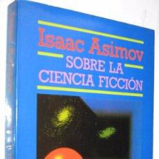 Libros de segunda mano: SOBRE LA CIENCIA FICCION - ISAAC ASIMOV *. Lote 109877335