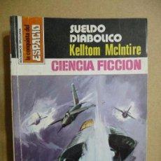 Libros de segunda mano: LA CONQUISTA DEL ESPACIO. Nº 494. SUELDO DIABÓLICO. KELLTOM MCINTIRE . BRUGUERA. Lote 109997967