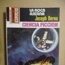 Libros de segunda mano: LA CONQUISTA DEL ESPACIO. Nº 497. LA ROCA ASESINA. JOSEPH BERNA . BRUGUERA. Lote 109998471