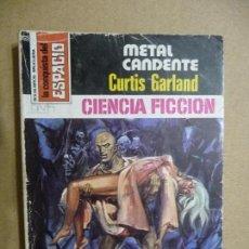 Libros de segunda mano: LA CONQUISTA DEL ESPACIO. Nº 498. METAL CANDENTE. CURTIS GARLAND . BRUGUERA. Lote 109998515