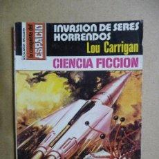 Libros de segunda mano: LA CONQUISTA DEL ESPACIO. Nº 499. INVASIÓN DE SERES HORRENDOS. LOU CARRIGAN. BRUGUERA. Lote 109998543