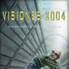 Libros de segunda mano: VISIONES 2004, VARIOS AUTORES.. Lote 110002795