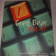 Libros de segunda mano: ALT 47 .GREG BEAR . ( EDICIONES B NOVA ). Lote 110060155