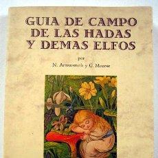 Libros de segunda mano: GUÍA DE CAMPO DE LAS HADAS Y DEMÁS ELFOS, DE N. ARROWSMITH Y G. MOORSE. Lote 110070979