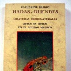 Libros de segunda mano: HADAS, DUENDES Y OTRAS CRIATURAS SOBRENATURALES, DE KATHARINE BRIGGS. Lote 110071131
