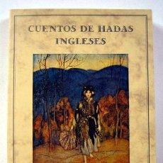 Libros de segunda mano: CUENTOS DE HADAS INGLESES. BIBILIOTECA DE CUENTOS MARAVILLOSOS. Lote 110071283