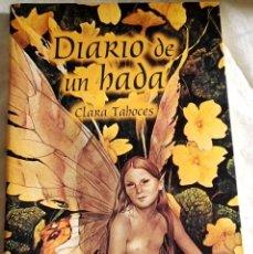 Libros de segunda mano: DIARIO DE UN HADA; CLARA TAHOCES - EDICIONES MARTÍNEZ ROCA 2002. Lote 110118855