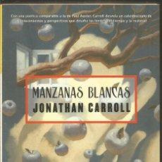 Libros de segunda mano: JONATHAN CARROLL. MANZANAS BLANCAS. LA FACTORIA DE IDEAS. Lote 110259227