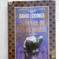 Libros de segunda mano: CRÓNICAS DE MALLOREA Nº 3 - EL SEÑOR DE LOS DEMONIOS - DAVID EDDINGS. Lote 110259815