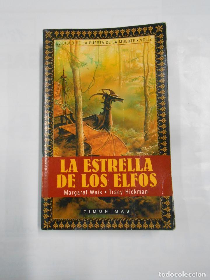 LA ESTRELLA DE LOS ELFOS. EL CICLO DE LA PUERTA DE LA MUERTE 2 - MARGARET WEIS. TRACY HICKMAN. TDK93 (Libros de Segunda Mano (posteriores a 1936) - Literatura - Narrativa - Ciencia Ficción y Fantasía)